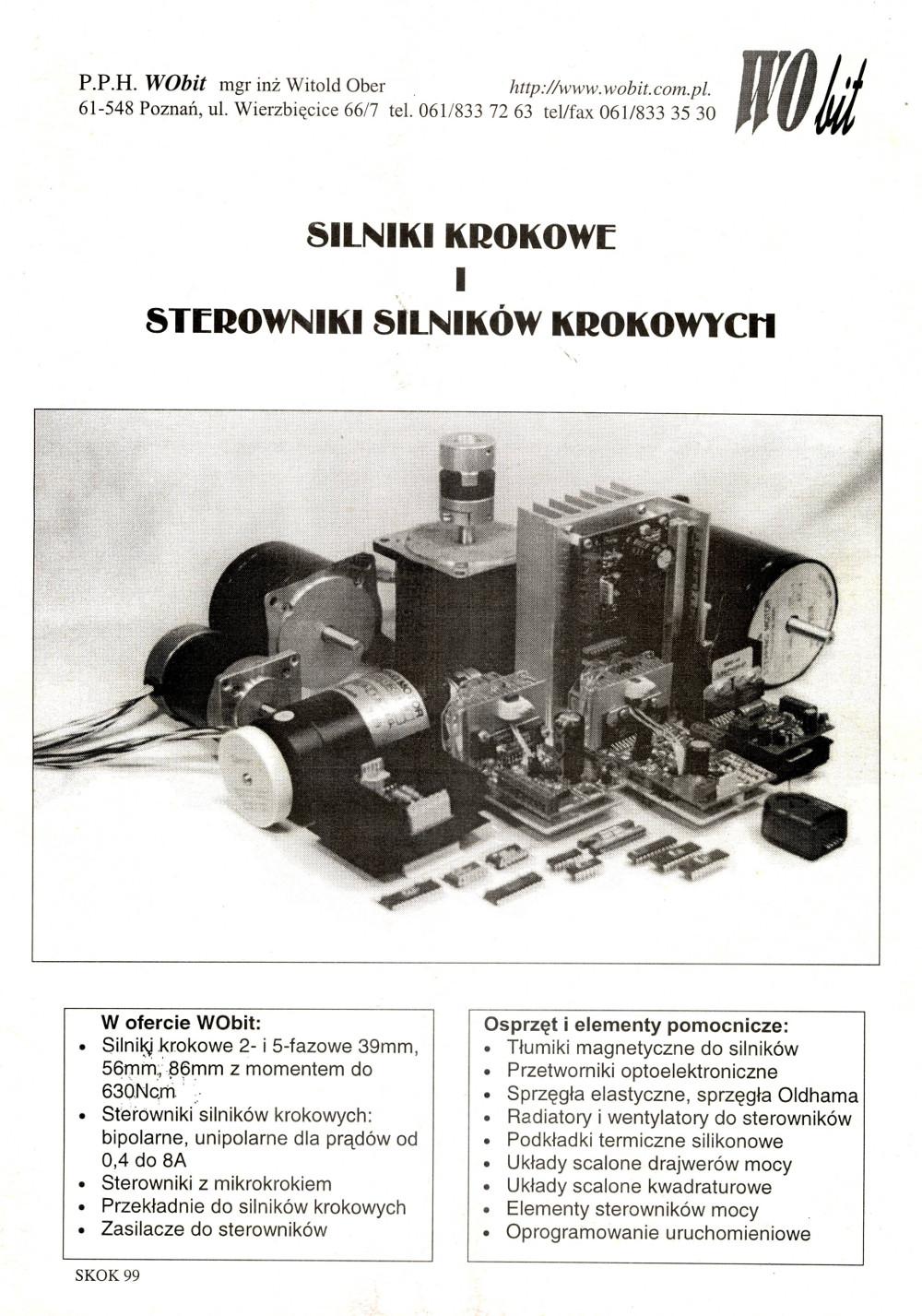 Pierwszy katalog silników krokowych i sterowników – 60-stronicowy katalog silników krokowych z opisem podstaw funkcjonowania silników i sterowników mikroprocesorowych własnej produkcji. Stanowił on pierwszą i jedyną taką publikację firmową na polskim rynku. Od początku działalności firmy kładziony był silny nacisk na dzielenie się specjalistyczną wiedzą, stąd katalog był z jednej strony podręcznikiem, a z drugiej ofertą handlową.