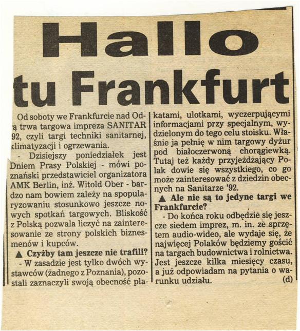 Organizacja targów we Frankfurcie nad Odrą, ta współpraca od początku definiowała działalność Witolda Obera, który kładł silny nacisk na szerzenie wiedzy i dawanie dostępu do technologii. W jednym roku rozesłanych było ok. 100 000 listów marketingowych.